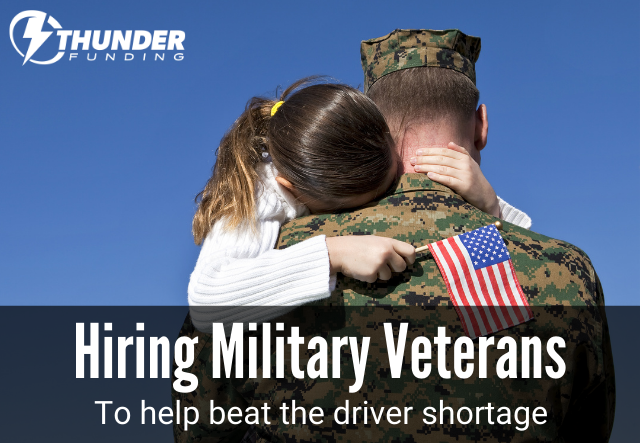 Hiring Military Veterans as Truck Drivers | Thunder Funding