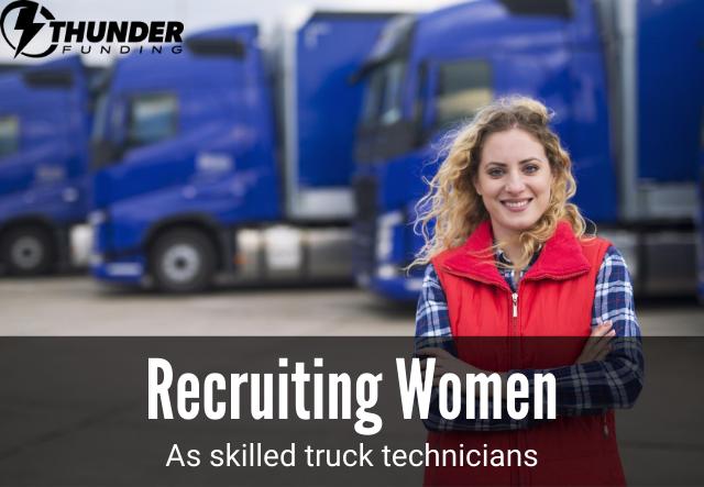 Recruiting Women as Truck Technicians | Thunder Funding