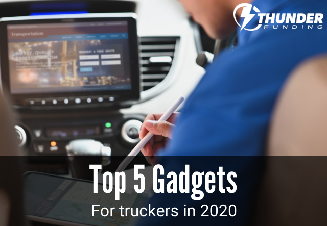 Top 5 Gadgets for Truckers in 2020 | Thunder Funding